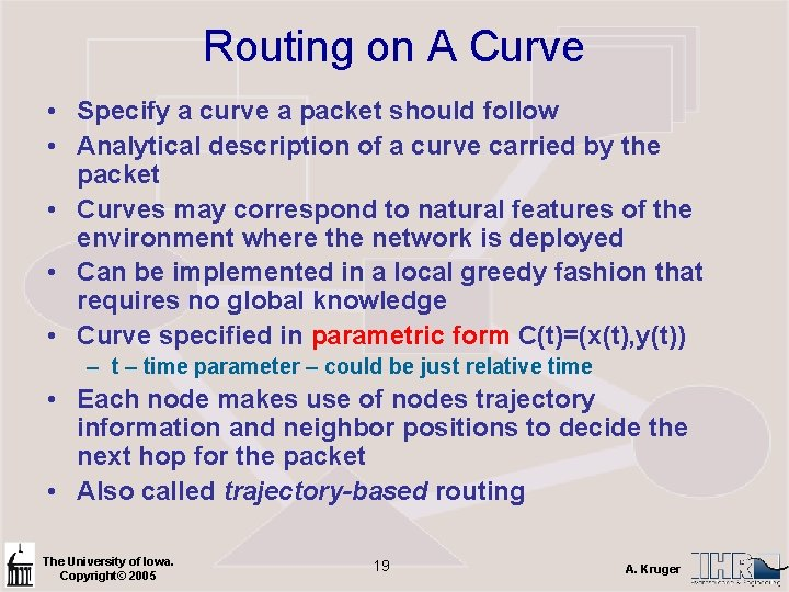 Routing on A Curve • Specify a curve a packet should follow • Analytical