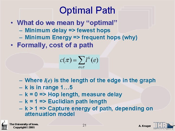 """Optimal Path • What do we mean by """"optimal"""" – Minimum delay => fewest"""