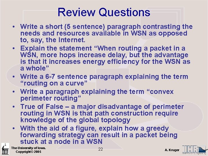Review Questions • Write a short (5 sentence) paragraph contrasting the needs and resources