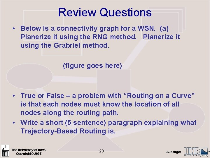 Review Questions • Below is a connectivity graph for a WSN. (a) Planerize it