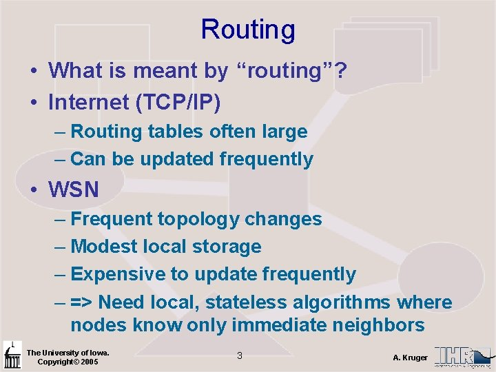 """Routing • What is meant by """"routing""""? • Internet (TCP/IP) – Routing tables often"""