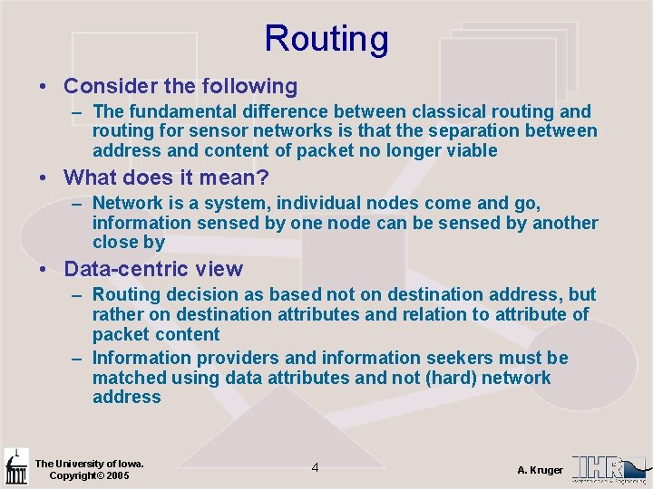 Routing • Consider the following – The fundamental difference between classical routing and routing