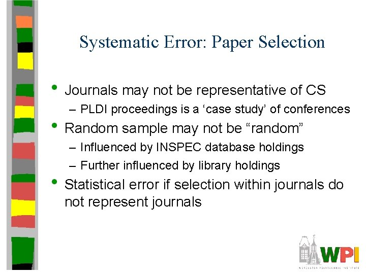 Systematic Error: Paper Selection • Journals may not be representative of CS – PLDI