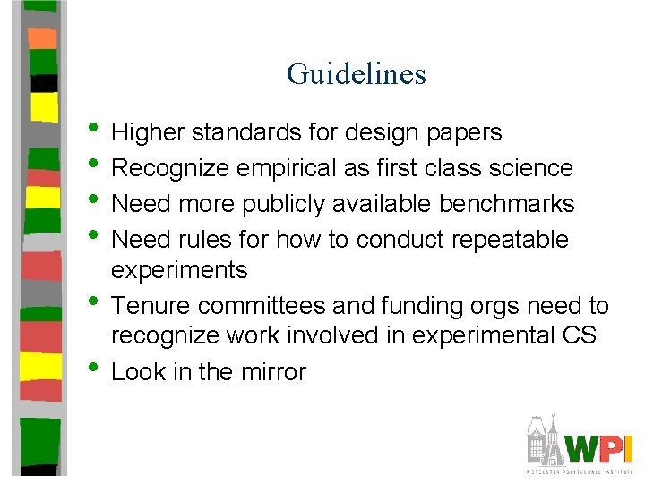 Guidelines • Higher standards for design papers • Recognize empirical as first class science