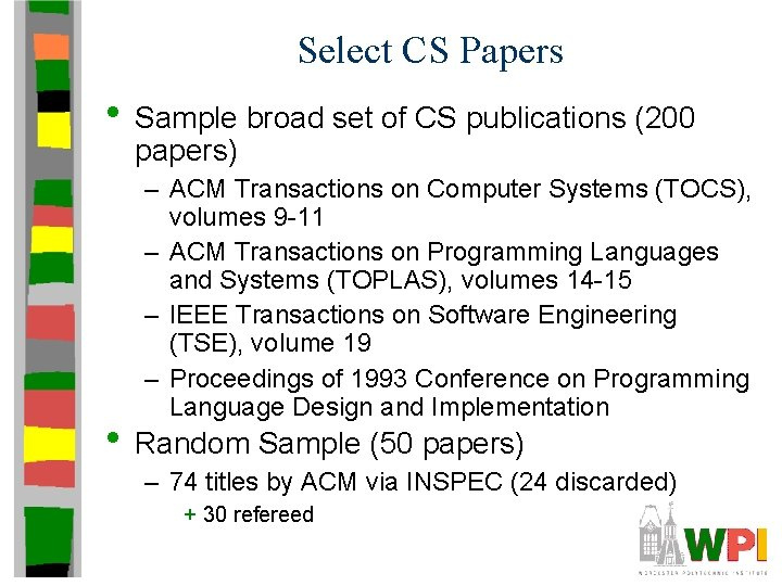Select CS Papers • Sample broad set of CS publications (200 papers) – ACM