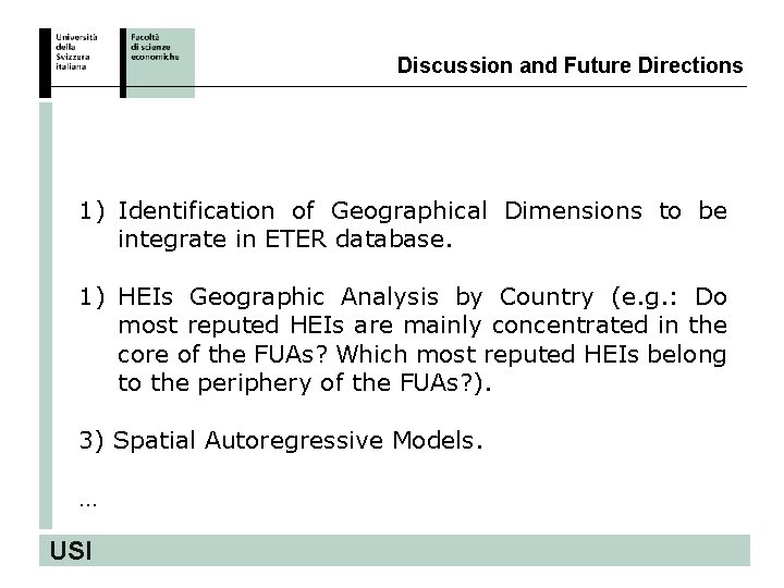 Discussion and Future Directions 1) Identification of Geographical Dimensions to be integrate in ETER