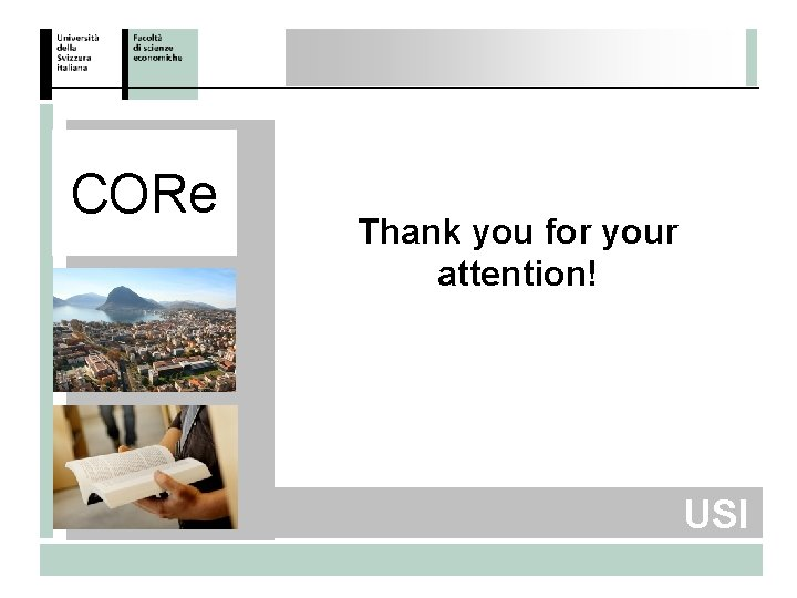 CORe Thank you for your attention! USI
