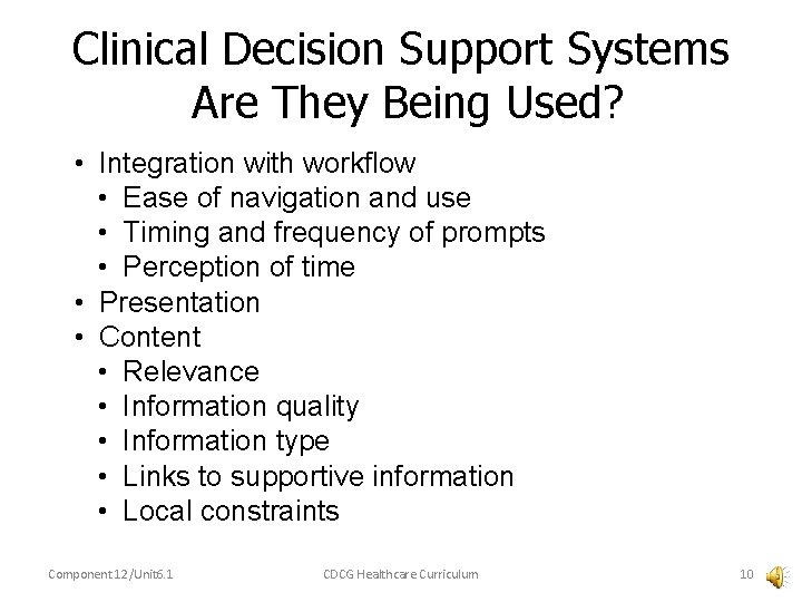 Clinical Decision Support Systems Are They Being Used? • Integration with workflow • Ease