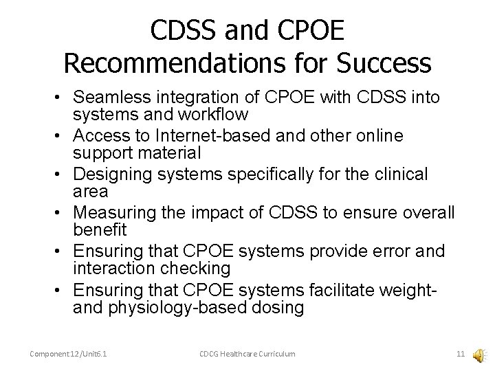 CDSS and CPOE Recommendations for Success • Seamless integration of CPOE with CDSS into