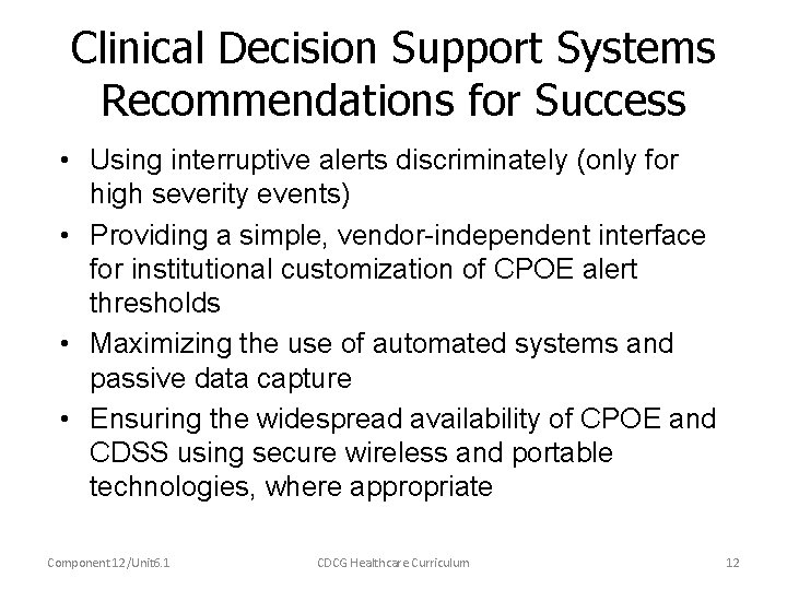 Clinical Decision Support Systems Recommendations for Success • Using interruptive alerts discriminately (only for