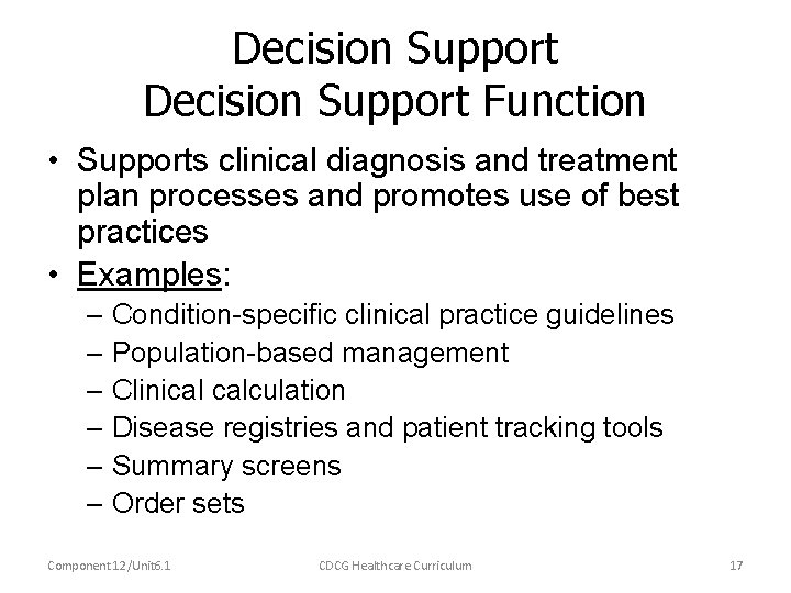 Decision Support Function • Supports clinical diagnosis and treatment plan processes and promotes use