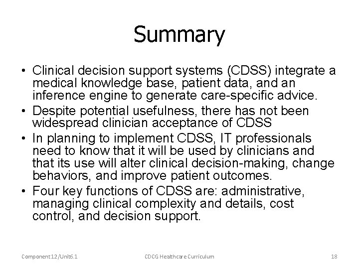 Summary • Clinical decision support systems (CDSS) integrate a medical knowledge base, patient data,