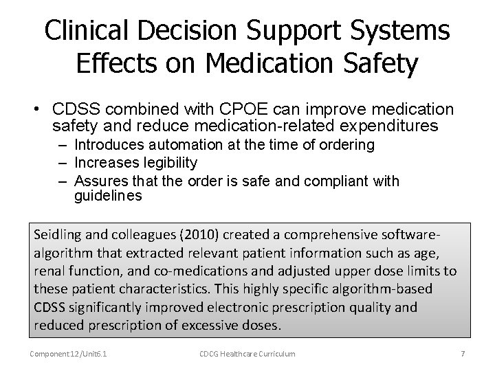 Clinical Decision Support Systems Effects on Medication Safety • CDSS combined with CPOE can
