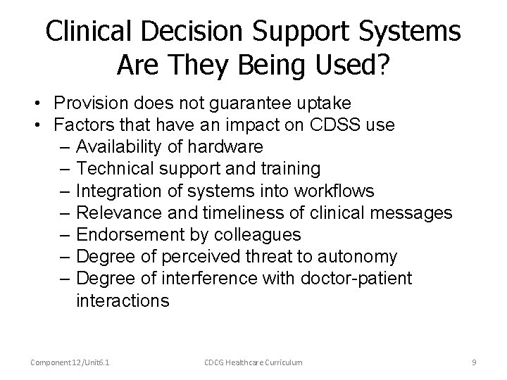 Clinical Decision Support Systems Are They Being Used? • Provision does not guarantee uptake