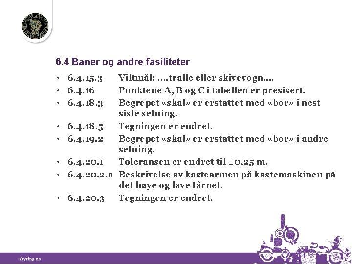 6. 4 Baner og andre fasiliteter • 6. 4. 15. 3 • 6. 4.