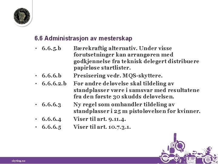 6. 6 Administrasjon av mesterskap • 6. 6. 5. b • 6. 6. 6.