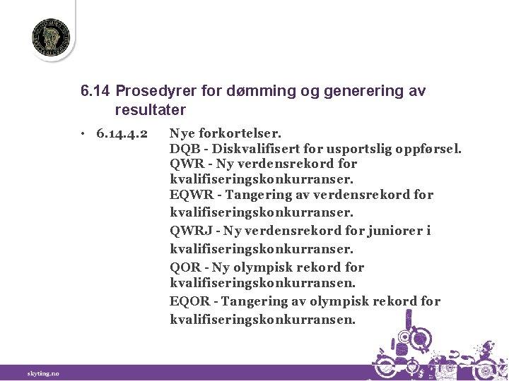 6. 14 Prosedyrer for dømming og generering av resultater • 6. 14. 4. 2