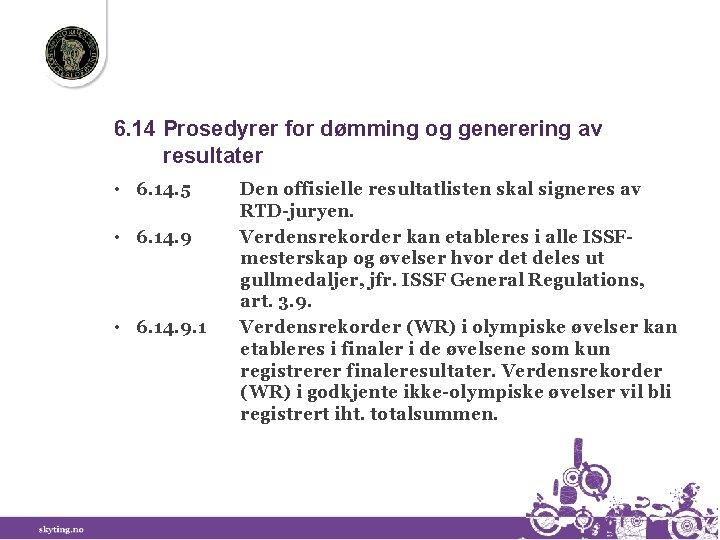 6. 14 Prosedyrer for dømming og generering av resultater • 6. 14. 5 •