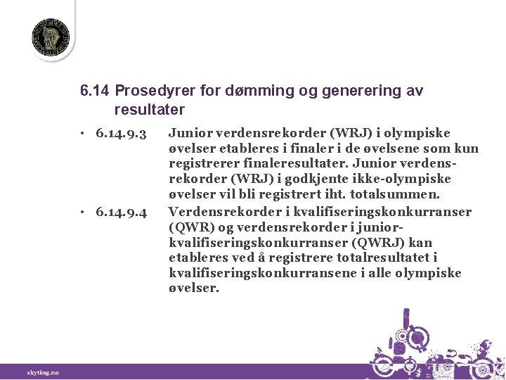 6. 14 Prosedyrer for dømming og generering av resultater • 6. 14. 9. 3