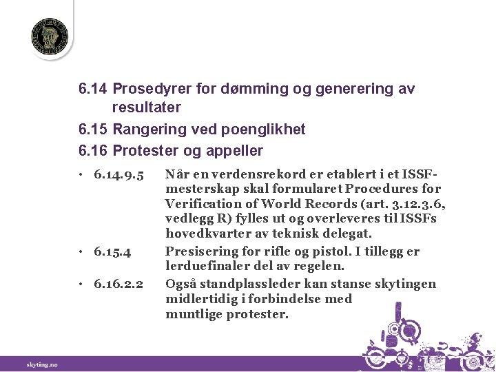 6. 14 Prosedyrer for dømming og generering av resultater 6. 15 Rangering ved poenglikhet