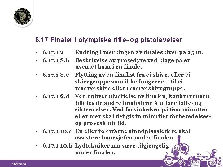 6. 17 Finaler i olympiske rifle- og pistoløvelser • 6. 17. 1. 2 Endring