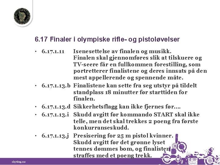6. 17 Finaler i olympiske rifle- og pistoløvelser • 6. 17. 1. 11 •