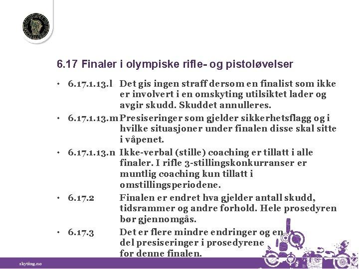 6. 17 Finaler i olympiske rifle- og pistoløvelser • 6. 17. 1. 13. l
