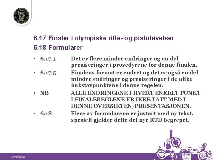 6. 17 Finaler i olympiske rifle- og pistoløvelser 6. 18 Formularer • 6. 17.