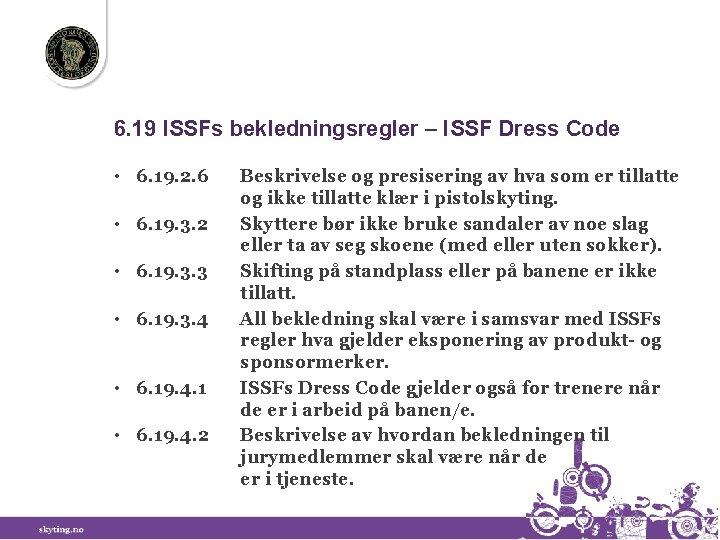 6. 19 ISSFs bekledningsregler – ISSF Dress Code • 6. 19. 2. 6 •