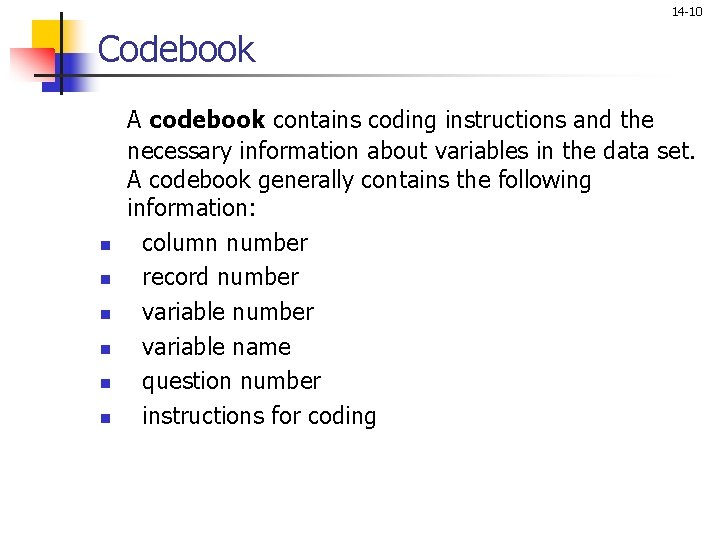 14 -10 Codebook n n n A codebook contains coding instructions and the necessary
