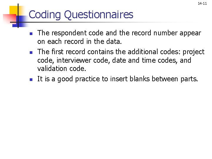 14 -11 Coding Questionnaires n n n The respondent code and the record number
