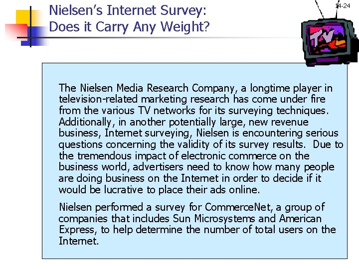 Nielsen's Internet Survey: Does it Carry Any Weight? 14 -24 The Nielsen Media Research