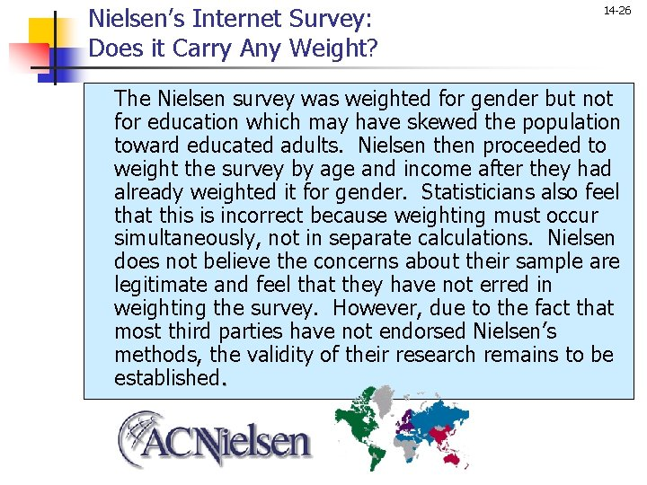Nielsen's Internet Survey: Does it Carry Any Weight? 14 -26 The Nielsen survey was