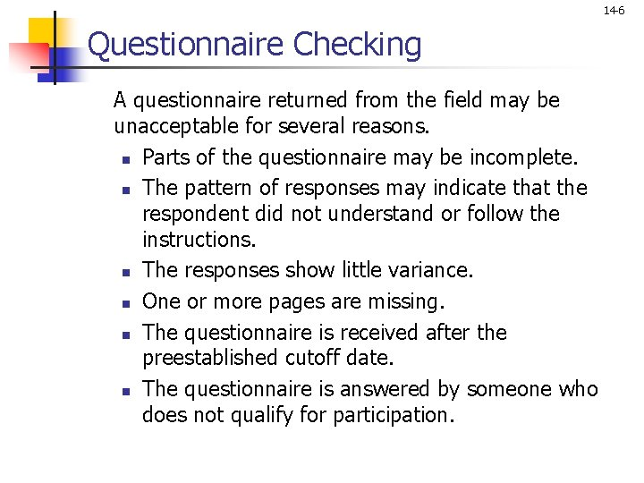 14 -6 Questionnaire Checking A questionnaire returned from the field may be unacceptable for