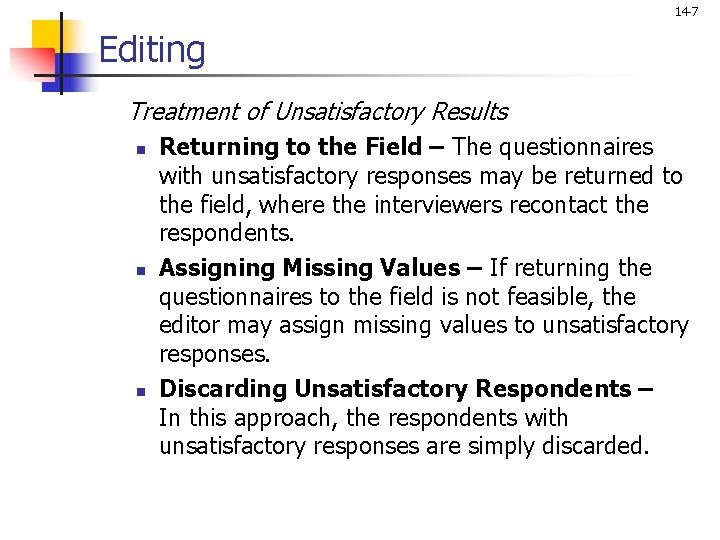 14 -7 Editing Treatment of Unsatisfactory Results n n n Returning to the Field