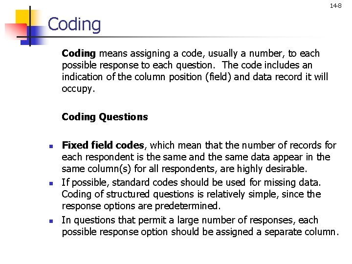 14 -8 Coding means assigning a code, usually a number, to each possible response