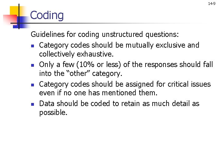 14 -9 Coding Guidelines for coding unstructured questions: n Category codes should be mutually