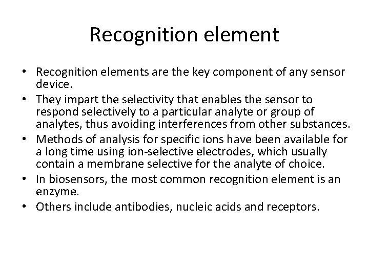 Recognition element • Recognition elements are the key component of any sensor device. •