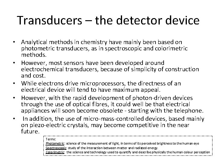 Transducers – the detector device • Analytical methods in chemistry have mainly been based