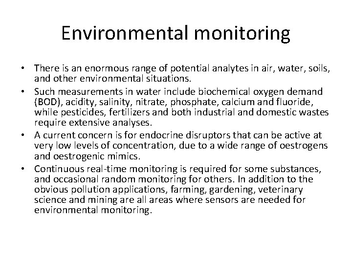Environmental monitoring • There is an enormous range of potential analytes in air, water,