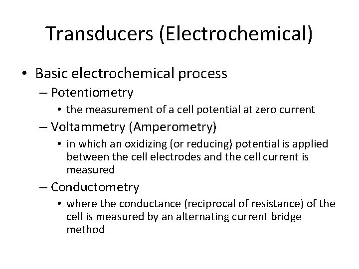 Transducers (Electrochemical) • Basic electrochemical process – Potentiometry • the measurement of a cell