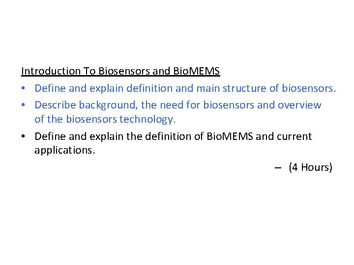 Introduction To Biosensors and Bio. MEMS • Define and explain definition and main structure