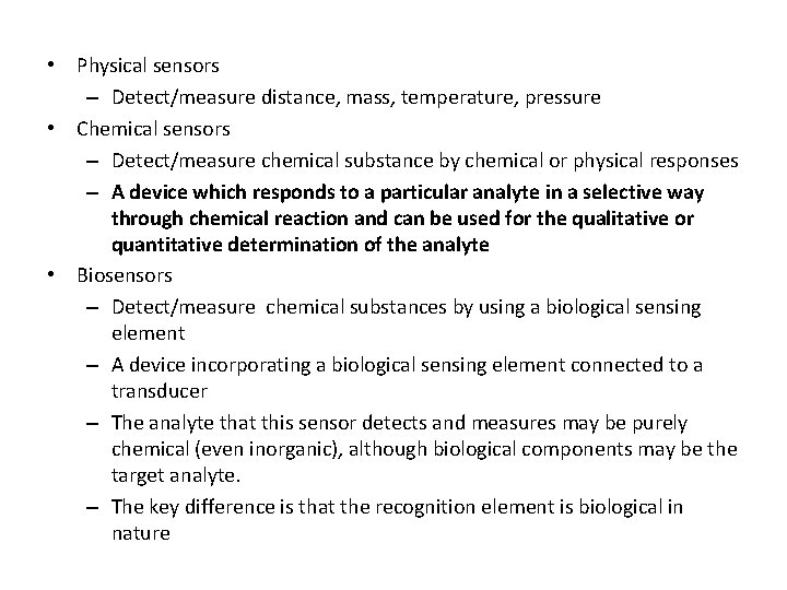 • Physical sensors – Detect/measure distance, mass, temperature, pressure • Chemical sensors –
