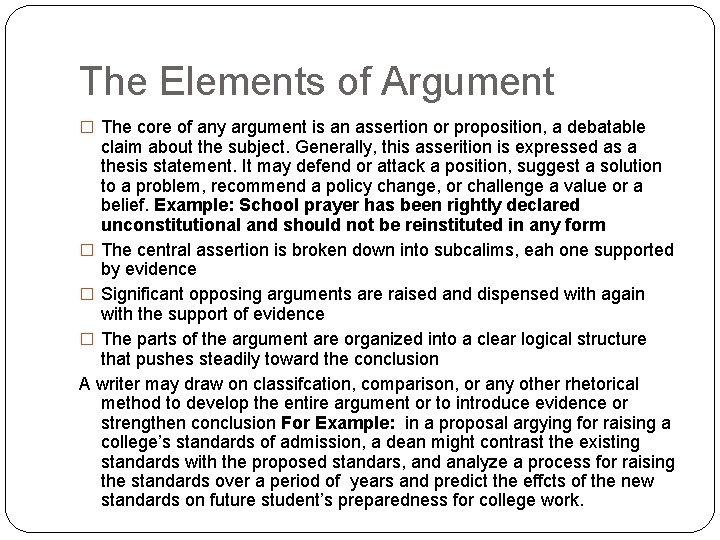 The Elements of Argument � The core of any argument is an assertion or