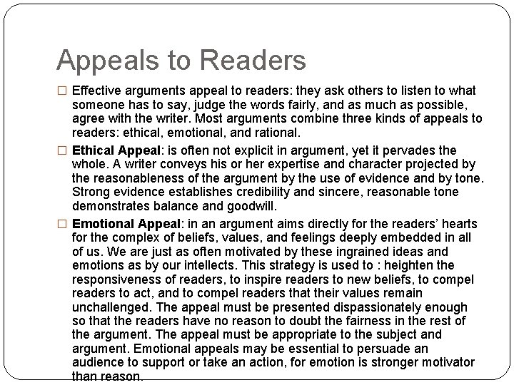 Appeals to Readers � Effective arguments appeal to readers: they ask others to listen