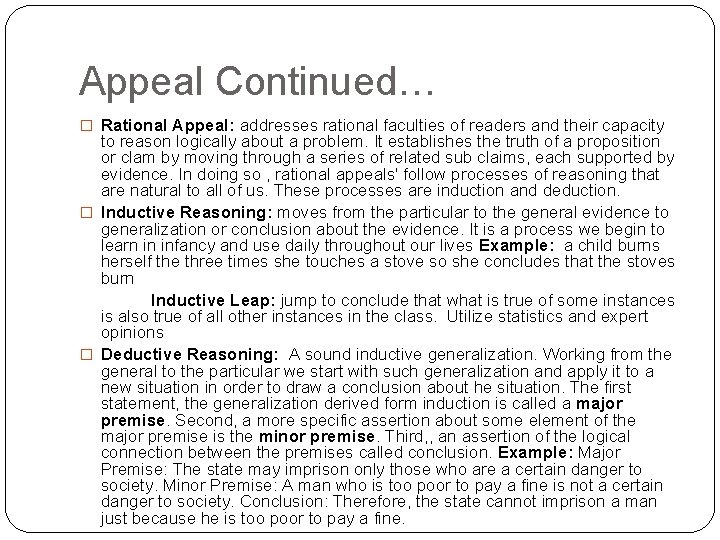 Appeal Continued… � Rational Appeal: addresses rational faculties of readers and their capacity to