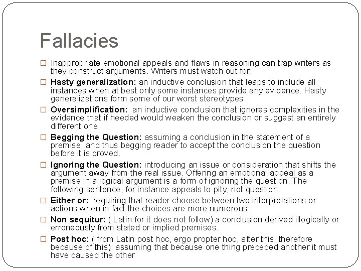 Fallacies � Inappropriate emotional appeals and flaws in reasoning can trap writers as �