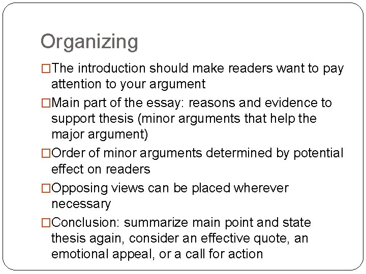Organizing �The introduction should make readers want to pay attention to your argument �Main