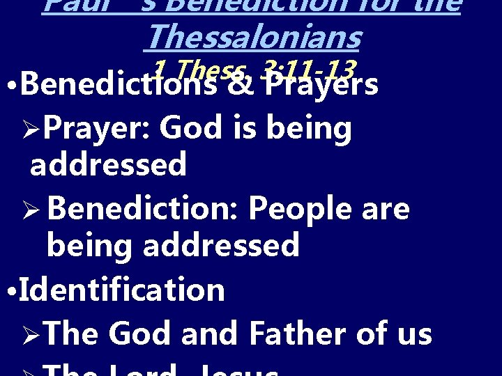 Paul's Benediction for the Thessalonians 1 Thess. 3: 11 -13 • Benedictions & Prayers