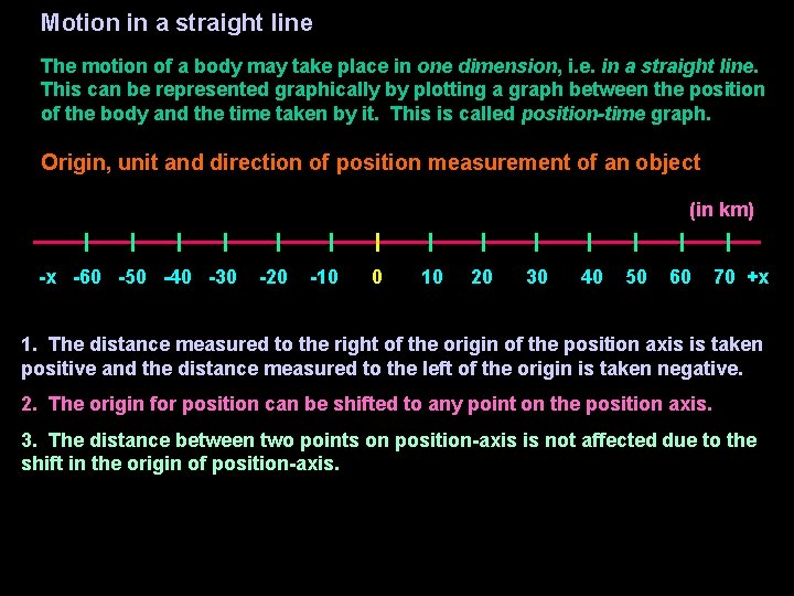 Motion in a straight line The motion of a body may take place in